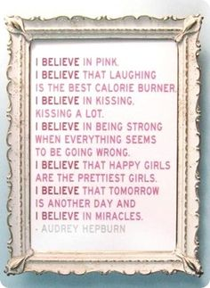 ...found this in HS when I had to write a paper about Audrey Hepburn. Has been my fav quote ever since:) love the frame around it:)