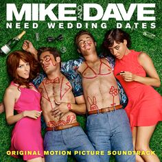 Mike and Dave Need Wedding Dates Soundtrack
