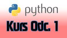 Python Kurs programowania. Odc. 1 Instalacja potrzebnego oprogramowania....