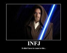 You were warned. Many times. INFJ