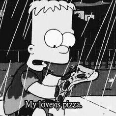 Bart Simpson... Pizza and pop-punk lover eh?  ✋