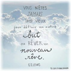 you are never too old to set another goal. or to dream a new dream French Phrases, French Words, French Quotes, Truth Quotes, Words Quotes, Wise Words, Me Quotes, Jolie Phrase, Figure Of Speech