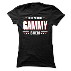 GAMMY, HAVE NO FEAR GAMMY IS HERE, GAMMY TSHIRT
