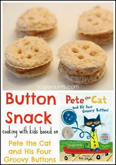 Button Snack {Cooking with Kids} based on the book Pete the Cat and His Four Groovy Buttons.
