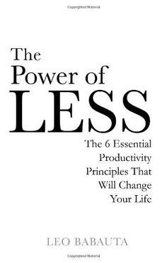 THE POWER OF LESS by LEO BABAUTA, http://www.amazon.com/dp/1848501161/ref=cm_sw_r_pi_dp_pEr1qb0GQJ9FZ