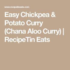 Easy Chickpea & Potato Curry (Chana Aloo Curry) | RecipeTin Eats