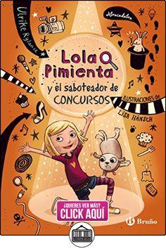 Lola Pimienta y el saboteador de concursos (Castellano - A Partir De 8 Años - Personajes - Lola Pimienta) Ulrike Rylance ✿ Libros infantiles y juveniles - (De 6 a 9 años) ✿ ▬► Ver oferta: http://comprar.io/goto/8469620916