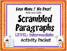 """Scrambled Paragraphs~ This NO PREP activity packet contains three MORE Scrambled Paragraph written at an INTERMEDIATE, level using easy sequencing clues such as """"first,"""" """"next,"""" and """"finally."""" There are nine (9) ready-to-use printables. Just copy and go! Each paragraph has eight (8) sentences that can only be put together one way. Students quickly learn to use transitions and inferential clues to assemble these organized, logical paragraphs."""