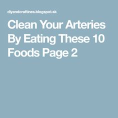 Clean Your Arteries By Eating These 10 Foods Page 2