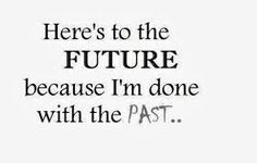 the past is just a memory,,... n will never be the future