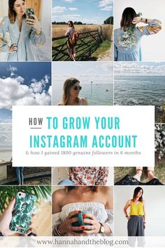 How I Grow My Instagram Account | Hannah and The Blog