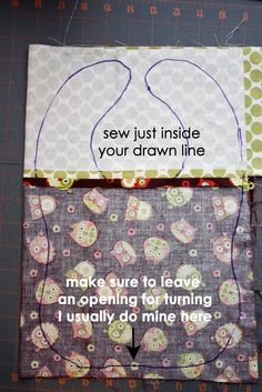 "Scrappy Baby Bib Tutorial. Nifty trick to making any lined project. Sew first, then cut. Lay pieces right sides together. Trace your project on to the wrong side of the fabric, sew just to the inside of the traced line so it doesn't show when it's turned. Cut 1/4"" seam outside the tracing all around the project, clip & trim corners. Best part: sew first, then cut. Sew just to the inside of the line so the tracing around the edge, but leave an opening to so you can turn it inside out."