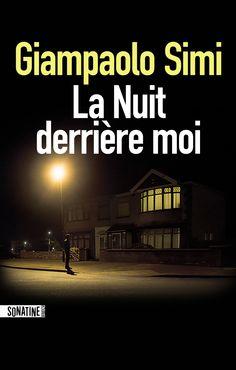 La nuit derrière moi, de Giampaolo Simi - ENCORE DU NOIR !