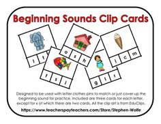 Beginning Sounds Clip Cards - Designed to be used with letter clothes pins to match or just cover up the beginning sound for practice. Included are three cards for each letter, except for x of which there are two cards. All the clip art is from EduClips.   These would be great to use along with our Phonics Chant https://www.teacherspayteachers.com/Product/Phonics-Chant-2061111