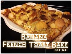 BANANA FRENCH TOAST BAKE Ingredients: 2 cups of sliced bananas 2 Tablespoons of lemon juice 1 8 oz package of cream cheese 9 cups of cubed french bread 9 eggs 4 cups of milk ½ cup of. Breakfast Casserole, Breakfast Recipes, Dessert Recipes, Desserts, Banana Bread French Toast, French Toast Bake, Frozen Puff Pastry, Fruit Snacks, Baking