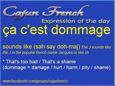 That's too bad! French Names, French Phrases, French Words, Cajun French, French Creole, Louisiana History, New Orleans Louisiana, Biloxi Blues, Louisiana Creole