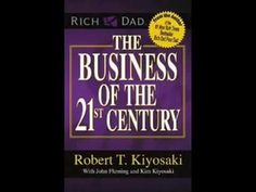The business of the century Robert Kiyosaki Rich Dad Poor Dad Robert Kiyosaki Books, Rich Dad Poor Dad, Part Time, Never Stop Learning, Tony Robbins, 21st Century, Dads, Business, Youtube