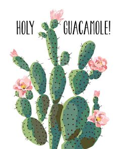 Holy Guacamole Funny Inspirational Cactus by PrintableQuirks
