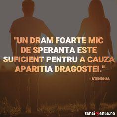 """""""Un dram foarte mic de speranță este suficient pentru a cauza apariția dragostei."""""""