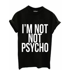 I'm Not Not Psycho Tee (49 CAD) ❤ liked on Polyvore featuring tops, t-shirts, shirts, cotton t shirts, checkered top and cotton tee