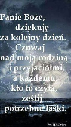 A kazdemu kto to czyta zeslij potrzebne laski :) Polish Language, Magic Day, Bless The Lord, Life Philosophy, God Loves You, Prayer Board, Motto, Powerful Words, Man Humor