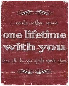 One Lifetime With You - 8x10 Print - Lord of the Rings Quote - Crimson and White. $15.00, via Etsy.