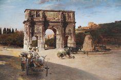 Oswald Achenbach (1827 – 1905) Constantine's Triumphal Arch in Rome [1886] Oil on canvas, 120 x 149 cm Alte Nationalgalerie, Berlin