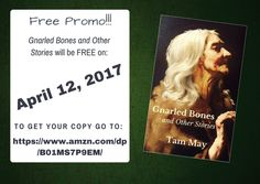 Big surprise today. I realized I have 1 more free promo day left on KDP Select before my term ends so on April 12, you can get your copy of Gnarled Bones and Other Stories for FREE! https://thedreambook.wordpress.com/2017/04/10/1-day-free-promo-for-gnarled-bones-and-other-stories/