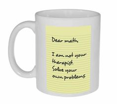 Dear Math  coffee or tea mug by NeuronsNotIncluded on Etsy