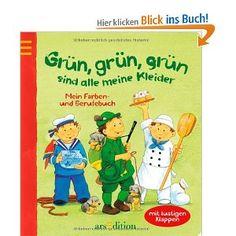 Grün, grün, grün sind alle meine Kleider: Mein Farben- und Berufebuch: Kerstin M. Schuld: