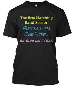 Discover Best Marching Band Season T-Shirt from Band Mom Designs, a custom product made just for you by Teespring. With world-class production and customer support, your satisfaction is guaranteed. - The Best Marching Band Season Begins With One. Band Mom, Band Nerd, Love Band, Marching Band Quotes, Marching Band Uniforms, Band Puns, Band Jokes, Band Problems, Flute Problems