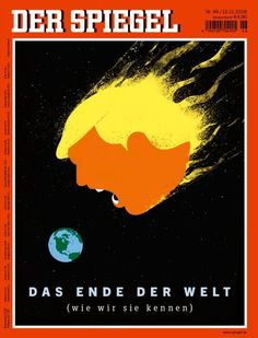 "Der Spiegel (Germany) ""Its the end of the world as we know it"" NewTrump cover Der Spiegel magazine Click here for more covers Der Spiegel on Coverjunkie"