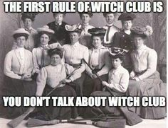 Occult Witchcraft + Magick: The First Rule Of Witch Club Is You Don't Talk About Witch Club Wicca Witchcraft, Pagan Witch, Wiccan, Magick, Pagan Art, Witch Quotes, Witch Meme, Which Witch, Hedge Witch