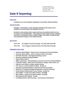 Dale Terpening lives in Norwalk Ohio is married with 4 children and six grandchildren.  Dale  is a food safety sanitation specialist looking for a new career in  food safety related industries