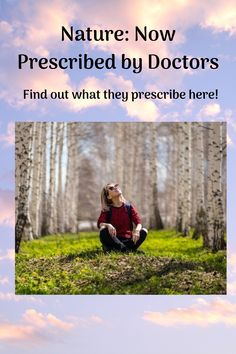 See why Doctors are now giving out prescriptions that will have you spending time outside, in nature.