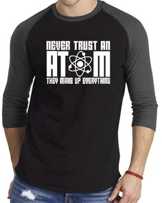 YM Wear Men's Never Trust An Atom They Make Up by YMWearClothing