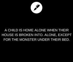 A child is home alone when their house is broken into. Alone, except for the monster under their bed.