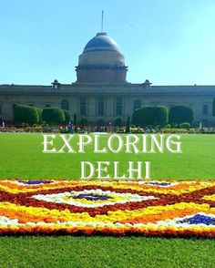 Exploring Delhi, the Capital City of India #delhi #india #travel