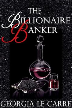 The Billionaire Banker by Georgia Le Carre ~ reviewed at Tina Marie Says ~ A Very Good Read