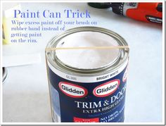 "This is a simpler way to place something across the center of a paint can to wipe your paint brush of excess paint...a simple ""fat"" rubber band that fits all the way around a paint can.  Another awesome tip!"