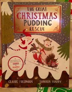 "Day 10 of our #2015 #BookAdventCalendar - the Tesco Charity Appeal offering for this year - ""The Great Christmas Pudding Rescue"" by Claire Freedman & Samara Hardy."