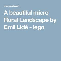 A beautiful micro Rural Landscape by Emil Lidé - lego