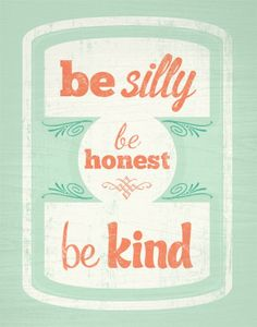 #LoveYourFloor Be Silly Be Honest Be Kind