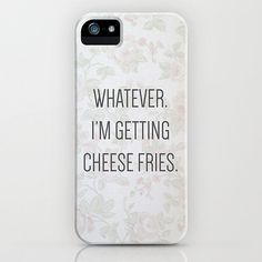 Whatever iPhone/Galaxy S5 case ($35) I DIDNT even realize it was a mean girls reference I need it.