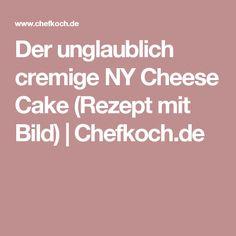 Der unglaublich cremige NY Cheese Cake (Rezept mit Bild)   Chefkoch.de