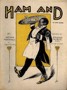 Ham And! Arthur Marshall. New York, NY: Stark Music Company, 1908.