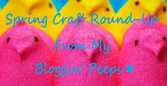 15 Cute & Clever Spring Crafts From My Bloggin' Peeps!