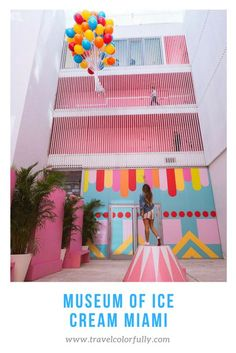 Check out the Museum of Ice Cream in Miami for a day filled with fun!