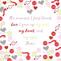 """""""The moment I first heard love I gave up my soul, my heart, and my eyes."""" Rumi #freewithin #freedom #innerchamp #innerchampion #quote #quoteoftheday #love #free #imagine #rumi #soul #heart #valentinesday"""