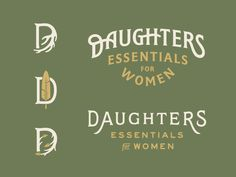 Daughters 1 designed by Lauren Dickens. Connect with them on Dribbble; Typography Logo, Graphic Design Typography, Logo Branding, Branding Design, Logo Design, Lettering, Logos, Brand Identity, Visual Identity